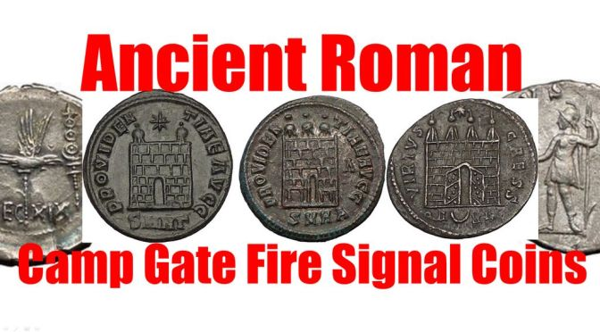 Fire Signal Beacons depicted as the Turrets on Camp Gates of Ancient Roman Coins