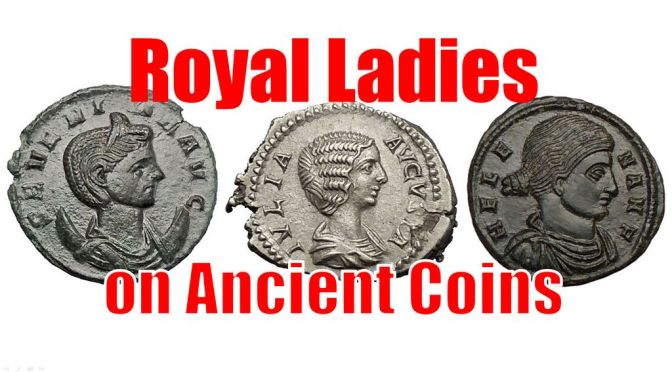 Women in the Empires & Kingdoms – The Royal Ladies on Ancient Greek & Roman Coins