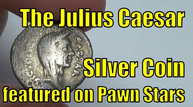 Julius Caesar Silver Coin featured on Pawn Stars