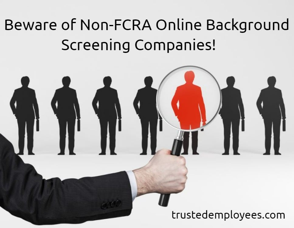 Beware of Non-FCRA Online Background Screening Companies!