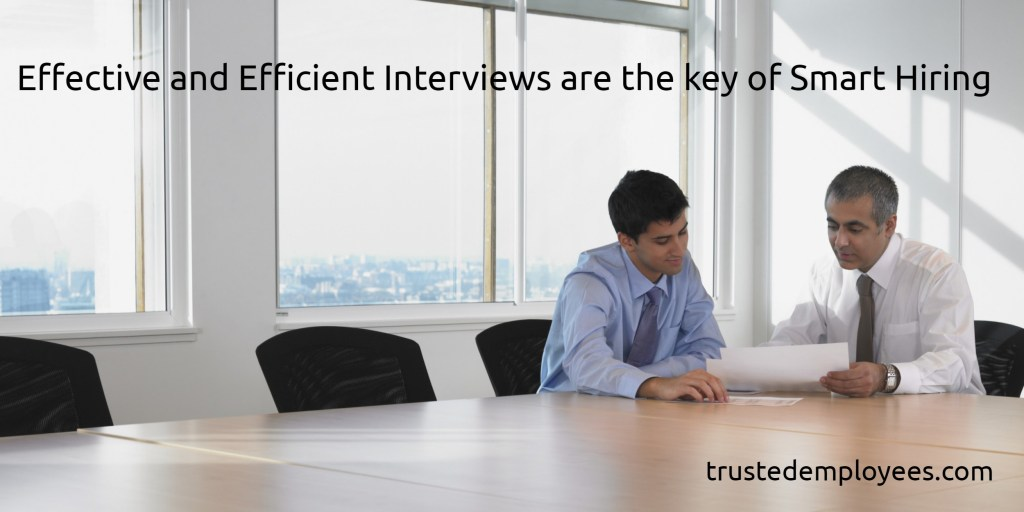 Effective and Efficient Interviews are the key of Smart Hiring