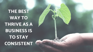 Why consistency is the key to small business success