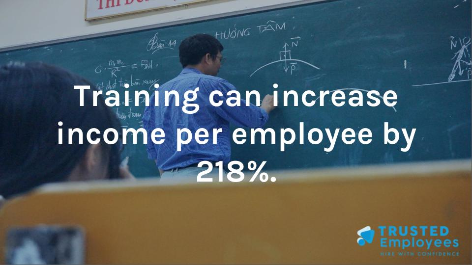 Training can increase income per employee by 218%