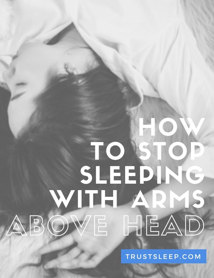 how to stop sleeping with arms above head