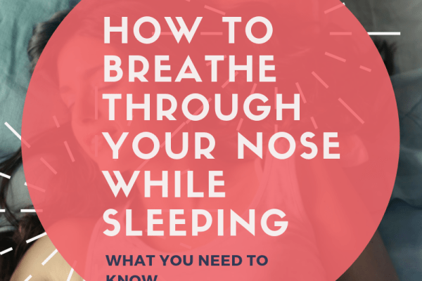 how to breathe through nose while sleeping