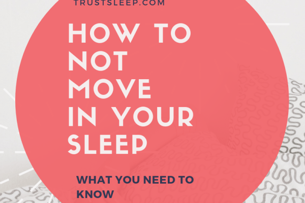 how to not move in your sleep