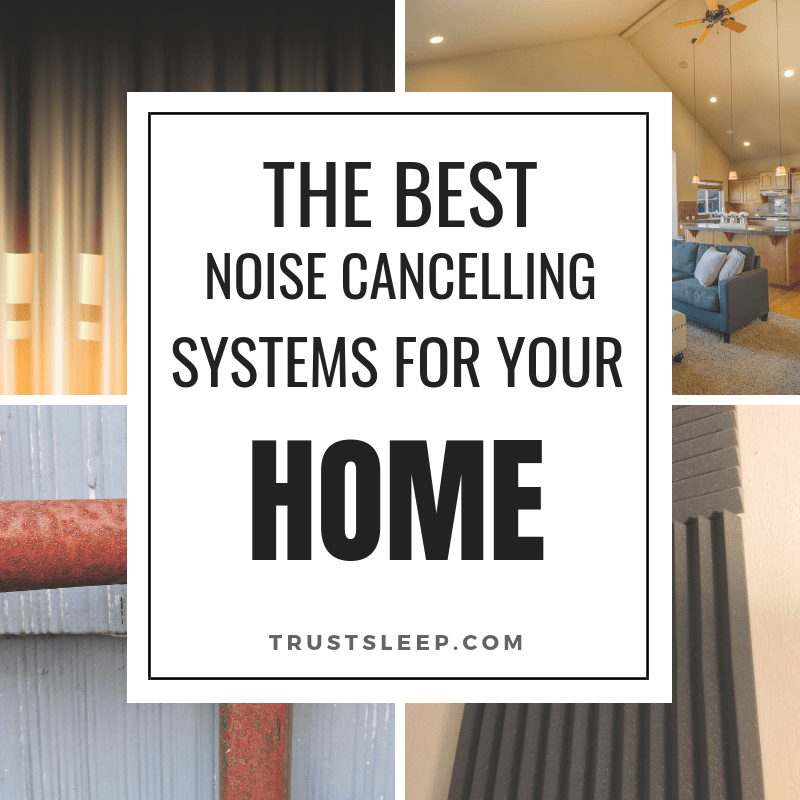best noise cancelling systems for home