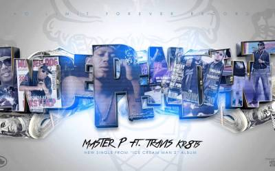 MASTER P new single INDEPENDENT feat TRAVIS Kr8ts from ICECREAM MAN 2