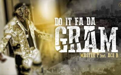 DO IT FA DA GRAM – Master P feat Ace B