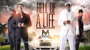 "HELL OF A LIFE – Master P, Ace B & Eastwood ""Money Mafia"""
