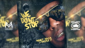 WE DONT STOP – MONEY MAFIA & MASTER P