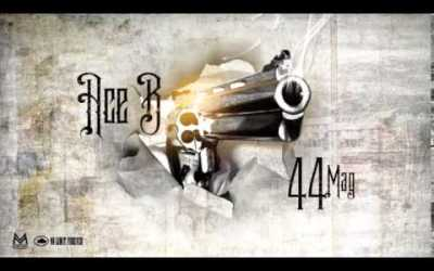 "(New Music) Ace B ""44 Mag"" @imaceb"