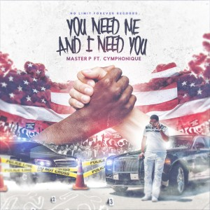 "Master P Releases Emotional Single About Police Brutality ""You Need Me And I Need You"""