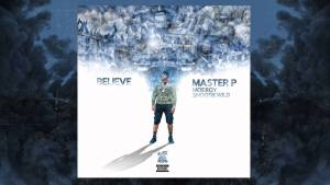 "MASTER P is Making History Twice, The New Single ""BELIEVE"""