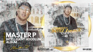 "Master P New Project ""Intelligent Hoodlum"" Has The Streets On Fire"