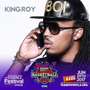 King Roy Added to Master P's star Studded Celebrity Basketball Game june 29th in New Orleans