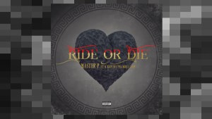 "MASTER P ""RIDE OR DIE"" ft. Kay Klover and Magnolia Chop"