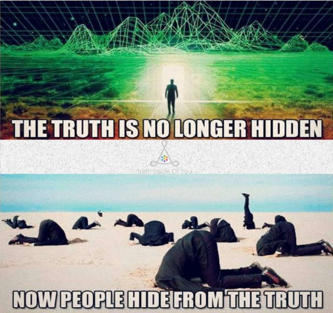 The truth is no longer hidden. Now hide people from the truth.
