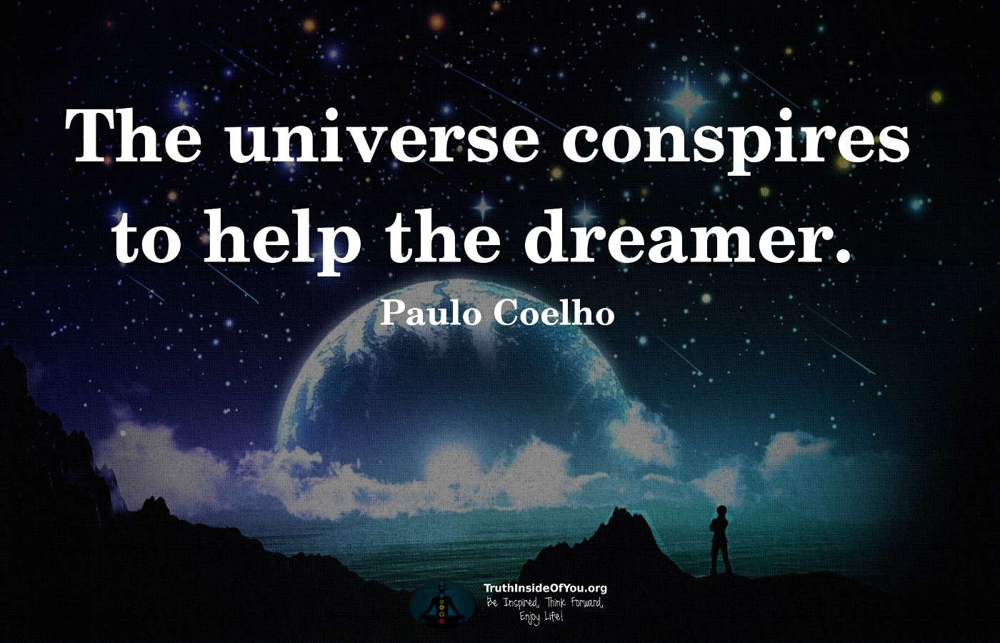 Image result for the universe conspires to help the dreamer
