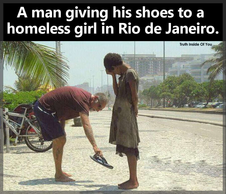A man giving his shoes to a homeless girl in Rio de Janeiro.