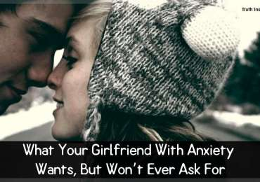 What Your Girlfriend With Anxiety Wants, But Won't Ever Ask For