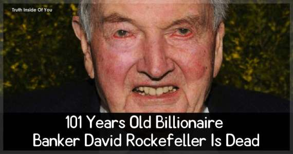 101 Years Old Billionaire Banker David Rockefeller Is Dead