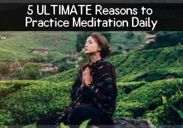 5 ULTIMATE Reasons to Practice Meditation Daily