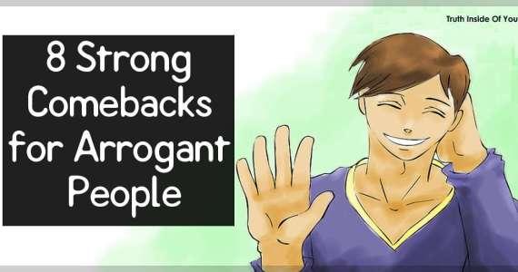 8 Strong Comebacks for Arrogant People