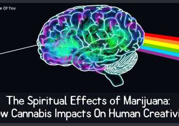 The Spiritual Effects of Marijuana: How Cannabis Impacts On Human Creativity