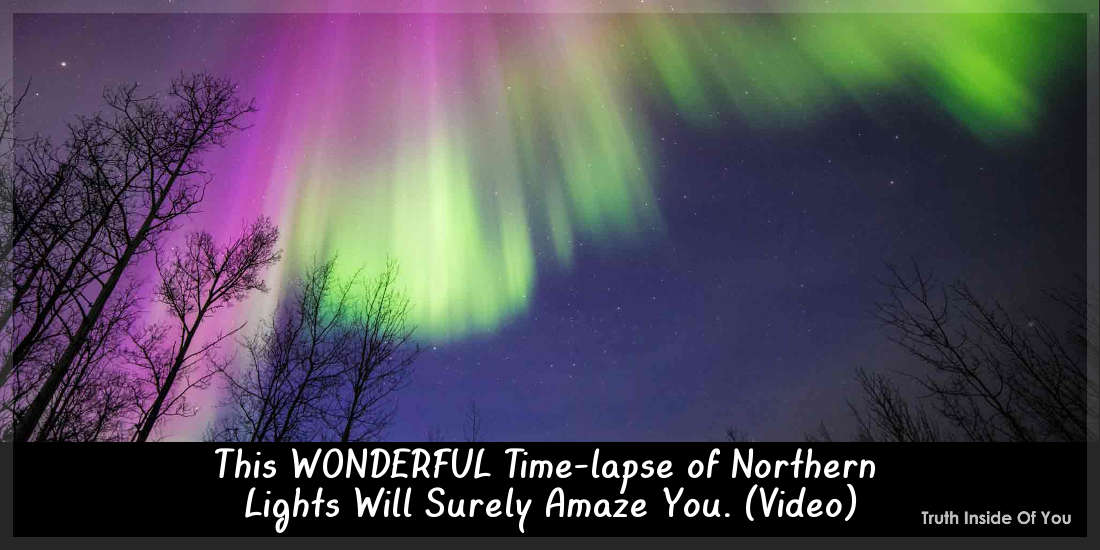 This WONDERFUL Time-lapse of Northern Lights Will Surely Amaze You. (Video)