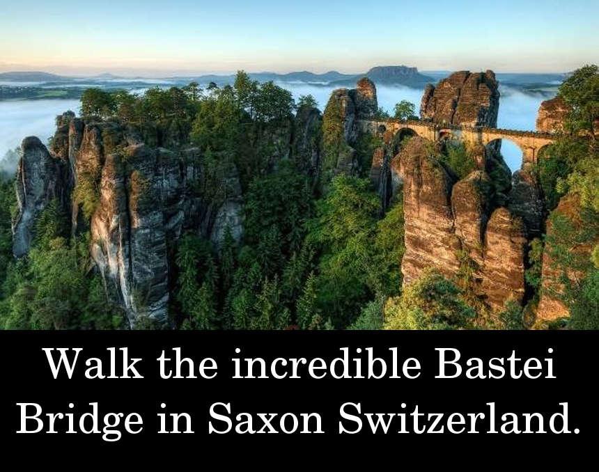 Walk the incredible Bastei Bridge in Saxon Switzerland.