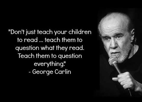 """2. """"Don't just teach your children to read… Teach your children to question what they read, teach them to question everything."""""""