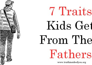 7 Traits Kids Get From Their Fathers
