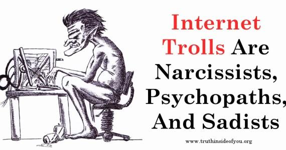 Internet Trolls Are Narcissists, Psychopaths, And Sadists