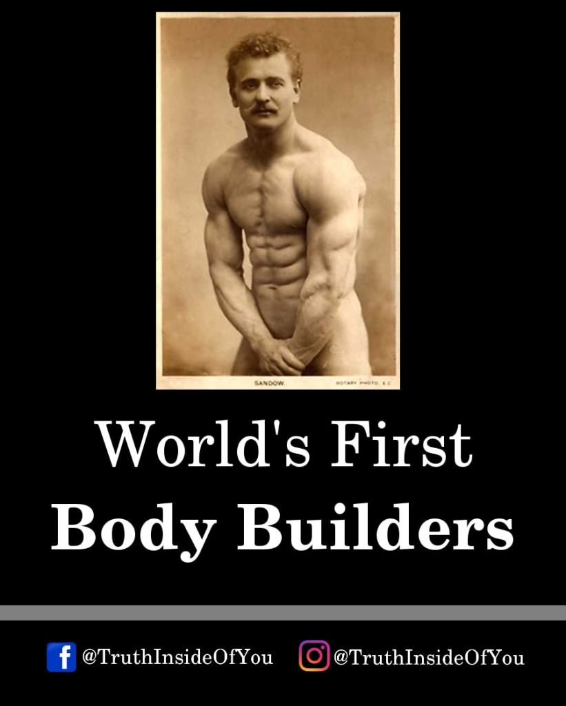 4. World's First Body Builder