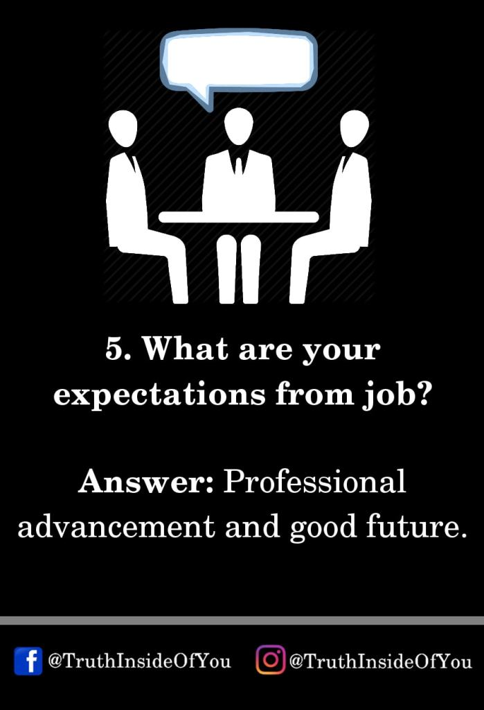 5. What are your expectations from job_