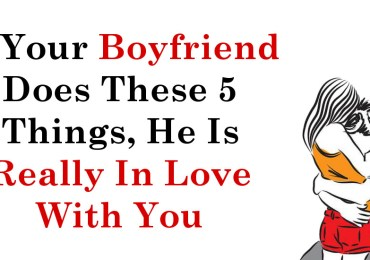 If Your Boyfriend Does These 5 Things, He Is Really In Love With You