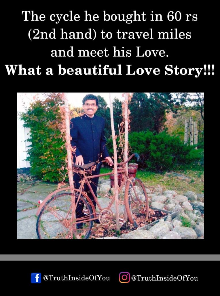 The cycle he bought in 60 rs (2nd hand) to travel miles and meet his Love. What a beautiful Love Story!!