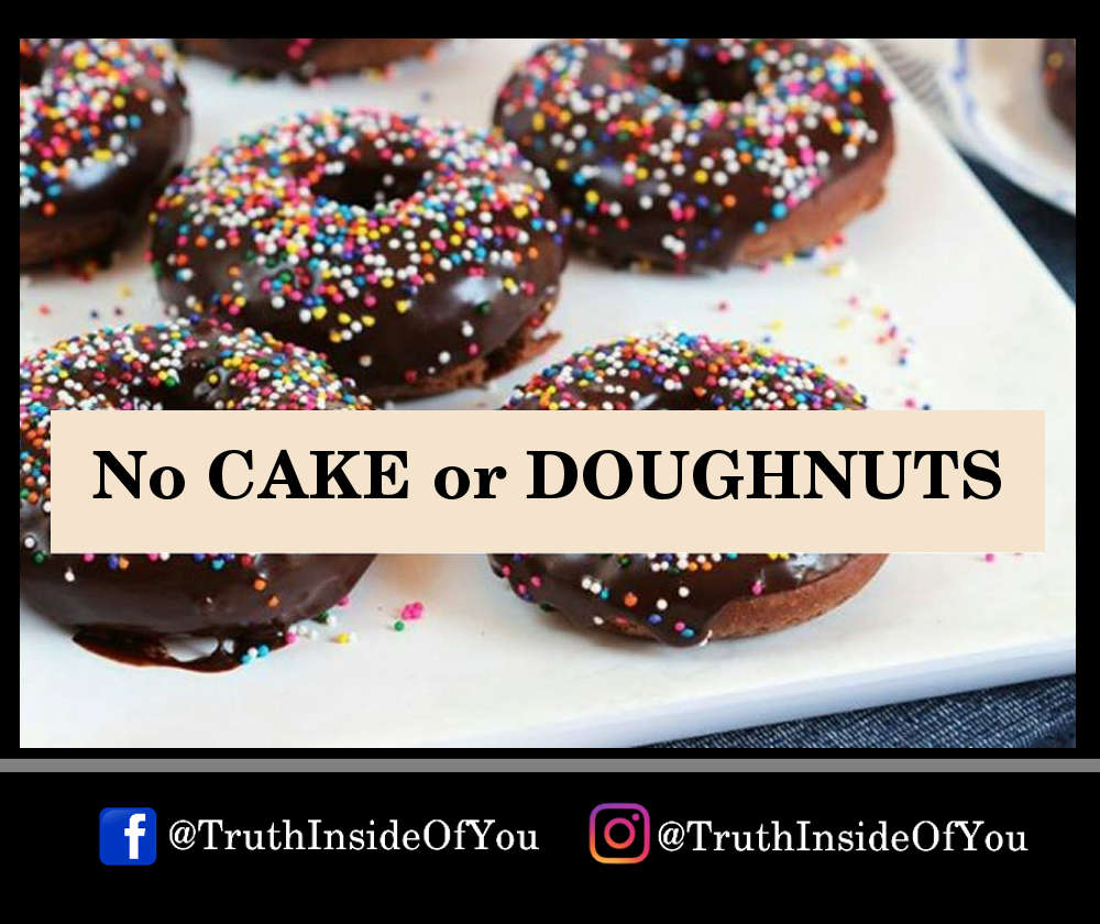 No CAKE or DOUGHNUTS