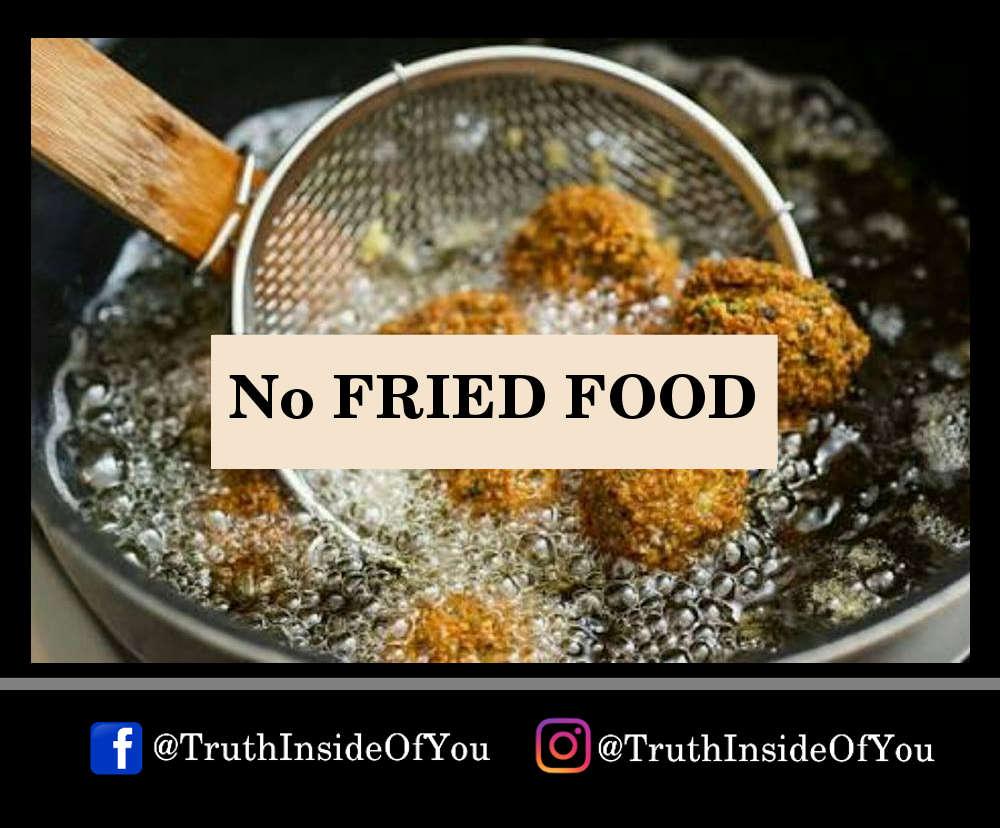 No FRIED FOOD