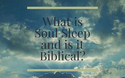 What is Soul Sleep and Is It Biblical?