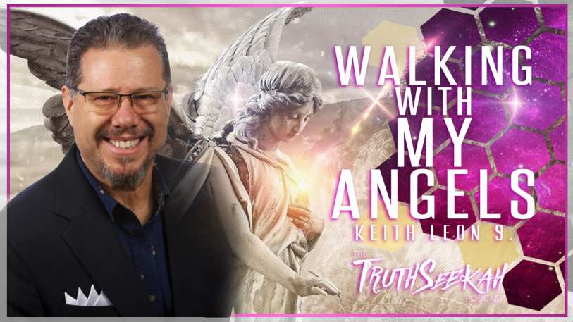 A True Story About Walking With My Angels | Keith Leon S.