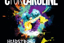C for Caroline – Headstrong Heartstrong