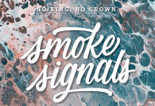 No King. No Crown. – Smoke Signals