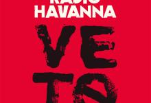 Radio Havanna – Veto