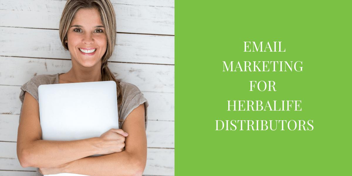 EMAIL Marketing For Herbalife Distributors