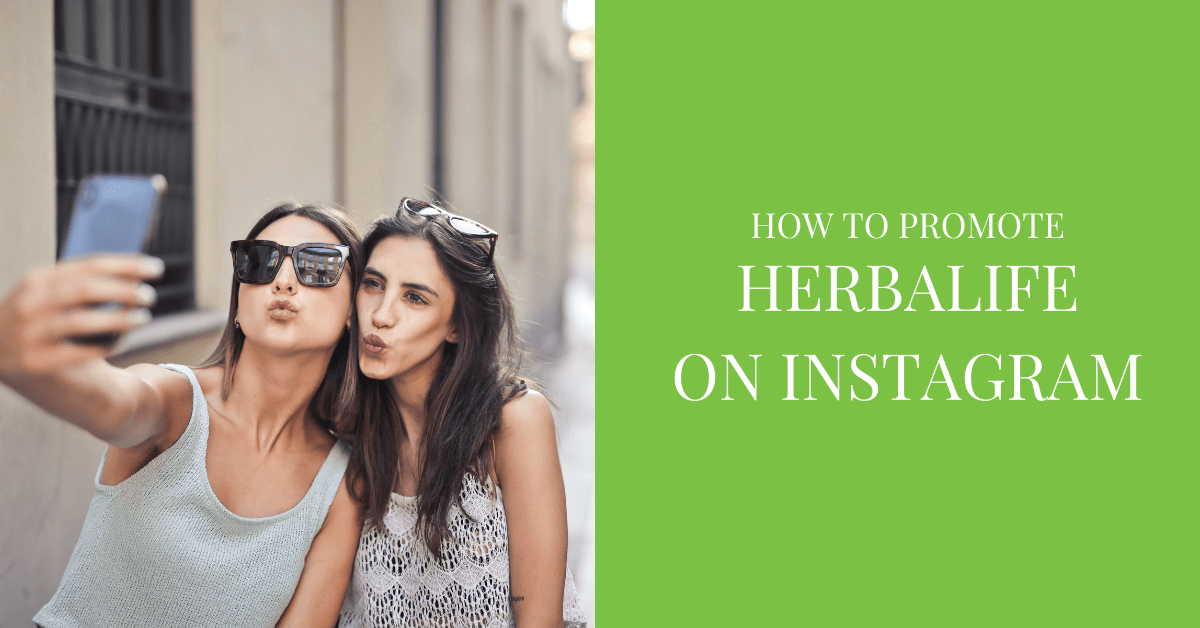 How to Promote Herbalife on Instagram