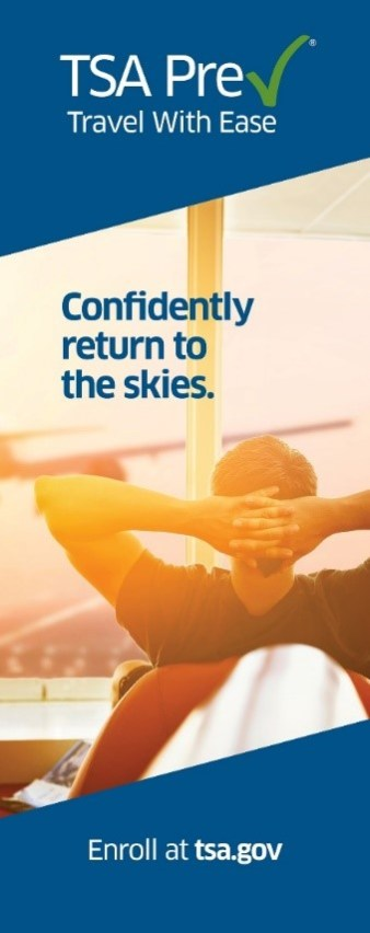 "Banner ads, featuring the ""Travel With Ease"" campaign tagline and reminders that passengers may confidently return to the skies, will soon be available for airports, airlines and TSA stakeholders to help promote the advantages that TSA PreCheck offers."