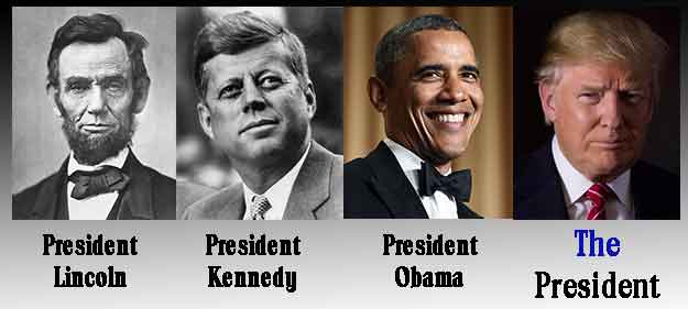 The President is assumed to be The Current One.