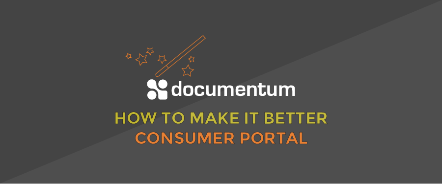 Make Documentum Better - Consumer Portals